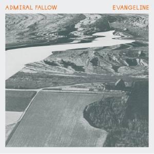 Admiral Fallow - Evangeline (2015)