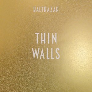 Balthazar - Thin Walls (2015)