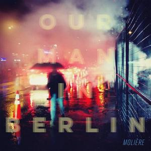 Our Man In Berlin - Molière (2015)