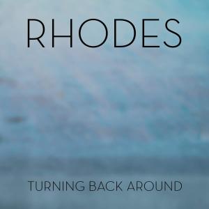 Rhodes - Turning Back Around EP (2015)