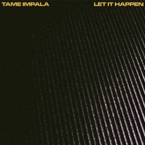 Tame Impala - Let It Happen (2015)