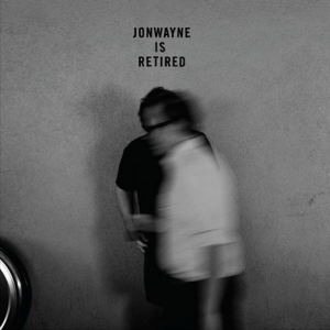 Jonwayne_Jonwayne_Is_Retired
