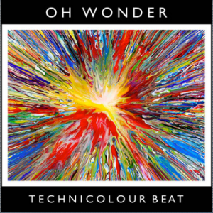 Oh Wonder - Technicolour Beat