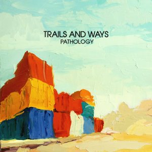 Trails-and-Ways-Pathology
