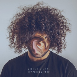 Herculean Task - Mirror Signal