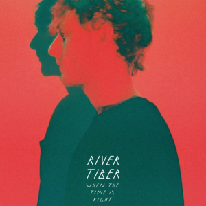 River Tiber - When The Time Is Right