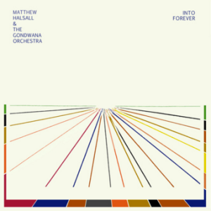Matthew_Halsall_The_Gondwana_Orchestra_Into_Forever