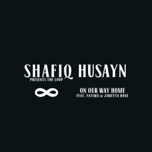 shafiq-husayn-on-our-way-home-ft-fatima-jimetta-rose