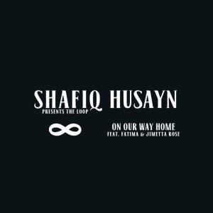 shafiq-husayn-on-our-way-home-ft-fatima-jimetta-rose