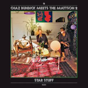 chaz-bundick-meets-the-mattson-2-star-stuff